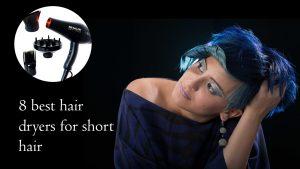 best hair dryers for short hair