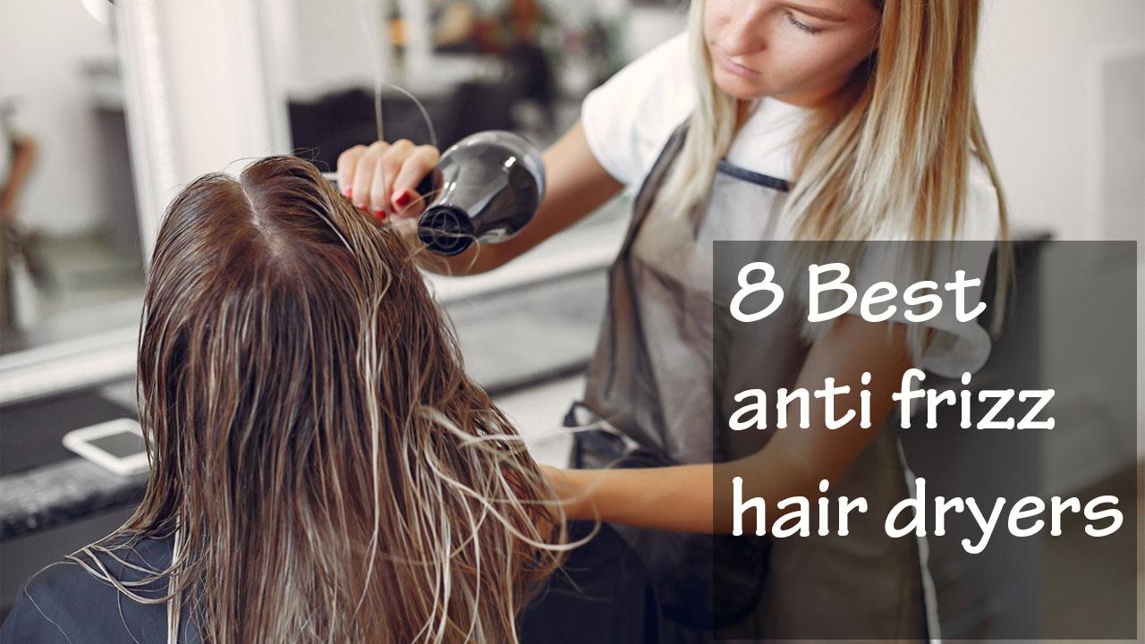 Best anti frizz hair dryer