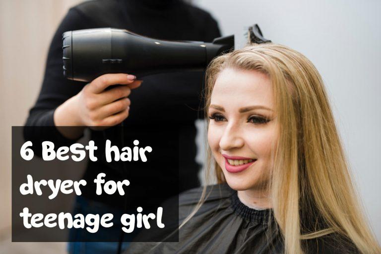 Best hair dryer for teenage girl
