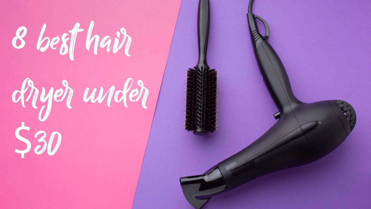 best hair dryer under $30