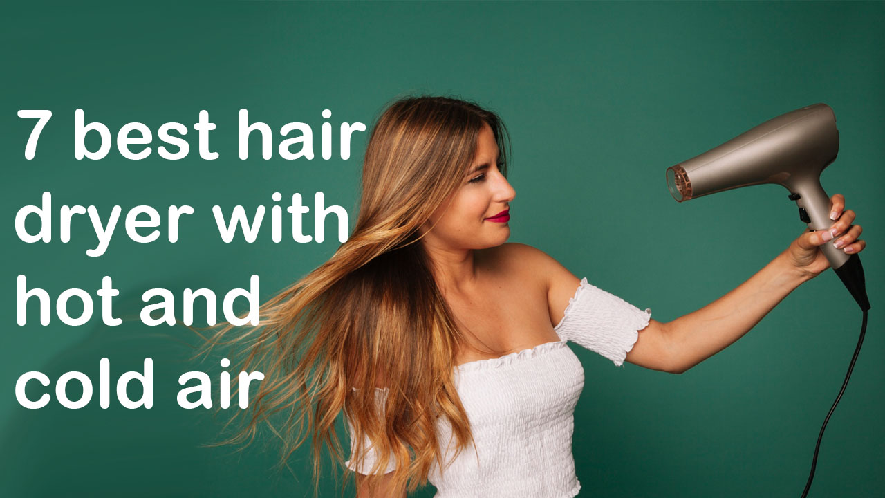 best hair dryer with hot and cold air