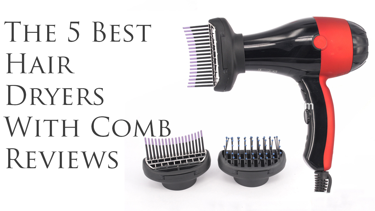 Best Hair Dryers With Comb