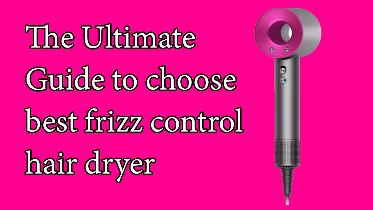 best frizz control hair dryer