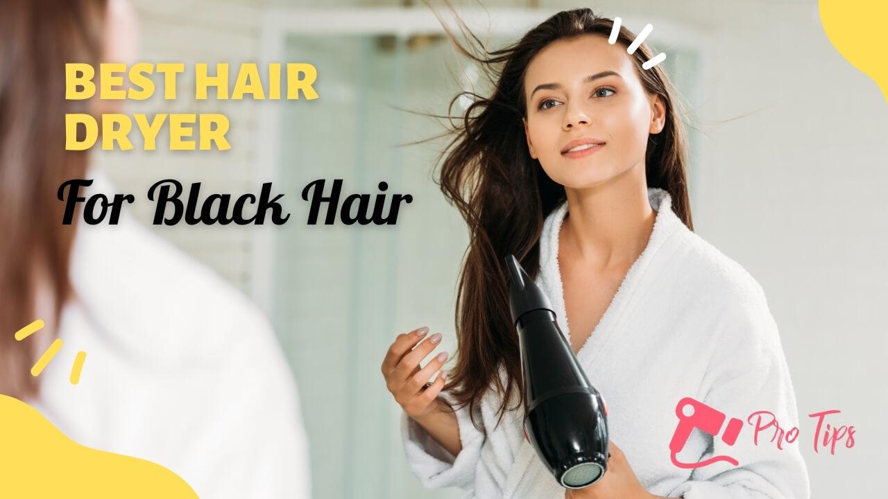 Best Hair Dryer For Black Hair